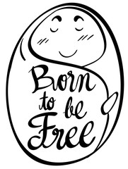 Word expression for born to be free