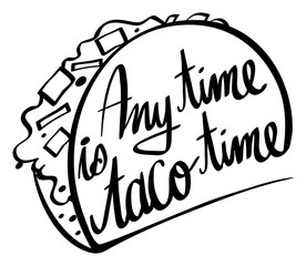 Word expression for any time is taco time