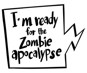 Word expression for ready for zombie apocalypse