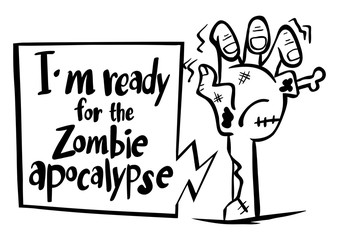 Word expression for I'm ready for zombie apocalypse