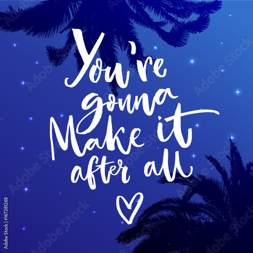 Youu0027re Gonna Make It After All. Inspiration Quote About Dreams. Motivational  Vector
