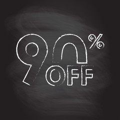 90% off. Sale and discount price sign or icon isolated on blackboard texture with chalk rubbed background. Sales design template. Shopping and low price symbol. Vector illustration.