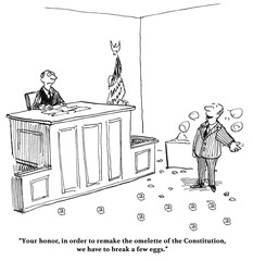 Legal cartoon about remaking the 'omelette' of the Constitution.