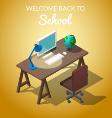 Welcome to school Concept isometric vector illustration. Workplace for the student. Occupation at the computer. A table with a chair, a computer with a globe on the table and a table lamp are shining.