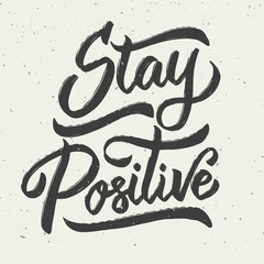Poster Positive Typography Stay positive. Hand drawn lettering phrase isolated on white background.