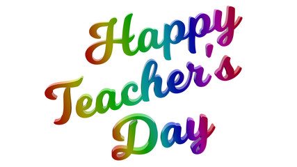 Happy Teacher's Day Calligraphic 3D Rendered Text Illustration Colored With RGB Rainbow Gradient, Isolated On White Background