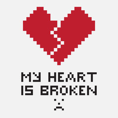 An illustration in the form of a pixelated broken heart, the crack of which comes from the top down. The image is accompanied by the inscription My heart is broken