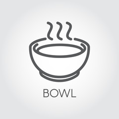 Contour simplicity icon of bowl with hot food or drink. Graphic outline label for culinary sites, books, mobile applications and other projects. Vector illustration