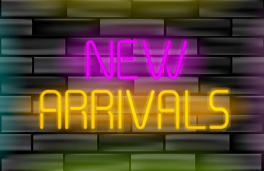 New arrivals neon inscription. Light sign on black brick wall background. Design concept can be used for advertising and promotion, season offer, design gift card, flyer or placard.