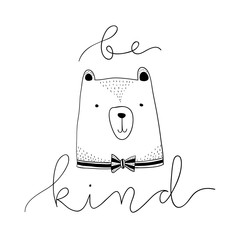 stylized outline hand drawn Illustration of cute bear with be kind quote. design for kids print clothing textile cards and other
