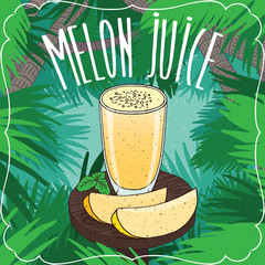Fresh melon juice in transparent glass on wooden table with slices of ripe fruit. Tropical background. Realistic hand draw style. Lettering Melon Juice