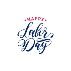 Vector Happy Labor Day typography. National american holiday illustration for festive poster,banner with hand lettering.