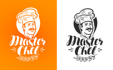 Master chief logo or label. Happy cook in hat. Lettering, calligraphy vector illustration