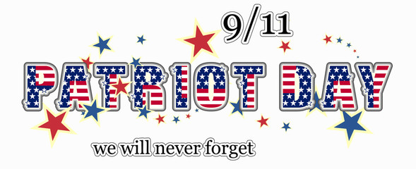 Patriot day we will never forget