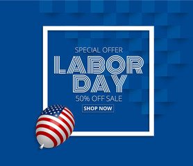 Labor day sale promotion advertising banner  with c American flag balloon.American labor day wallpaper effect.Vector illustration .