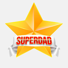 Super Dad badge with ribbon on white background. Glossy inscription Super Dad over the white ribbon against the background of the yellow star. 3D illustration, can use for Farther Day card.