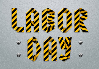 Labor Day lettering design made of caution ribbon. Vector illustration.