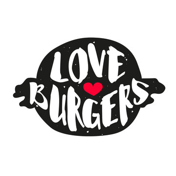Silhouette of the burger with heart and calligraphic text. Vector  label.