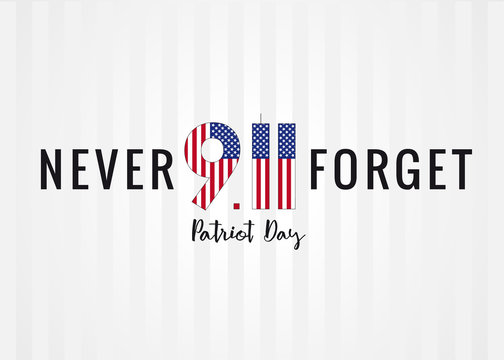 Patriot day USA Never forget 9/11 poster. Patriot Day, September 11, We will never forget