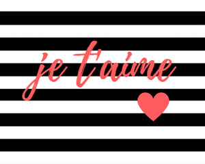 Quote:  Je t'aime French for I Love You in typography with a heart