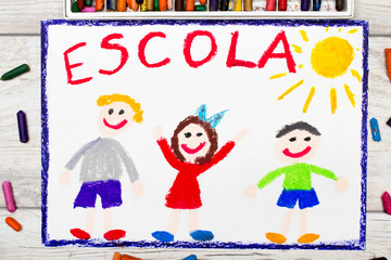 Photo of  colorful drawing: Portuguese Word SCHOOL and happy children. First day at school.