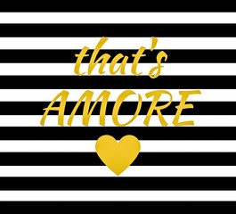 Quote:  That's Amore (That's Love)  in Italian