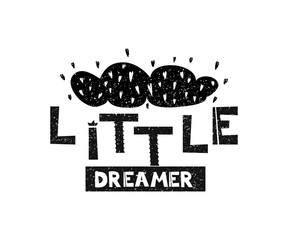 Little dreamer. Hand drawn style typography poster. Greeting card, print art or home decoration in Scandinavian style. Scandinavian design black and white. Vector