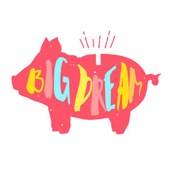 Funny silhouette of the pig with lettering text Big Dream. Vector color label.