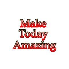 MAKE TODAY AMAZING QUOTES