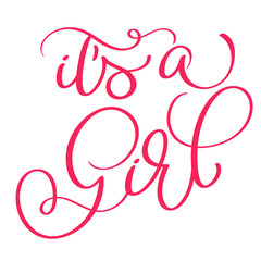 its a girl text on white background. Hand drawn Calligraphy lettering Vector illustration EPS10