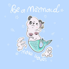 Cute dog, mermaid, shell with slogan. Vector baby patch for fashion apparels, t shirt, stickers, embroidery and printed tee design.
