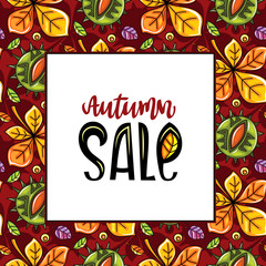 Vector seamless pattern with leaves and hazelnut, white board with autumn sale lettering and copy space, fall leaf background. Colorful floral texture. Template for fashion prints, seasonal sale.