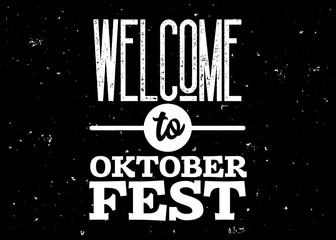 Welcome to Oktoberfest Badge. Vector Black and White Emblem for Bavarian Holiday, Fest, Pub Menu, Banner, Poster. Octoberfest Element Design on Dark Old Grunge Vintage Texture.