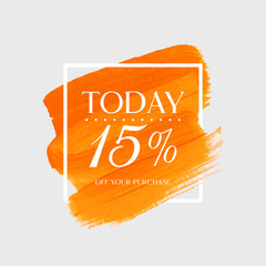 Sale today 15% off sign over watercolor art brush stroke paint abstract background vector illustration. Perfect acrylic design for a shop and sale banners.