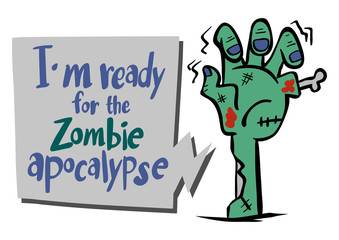English phrase for I'm ready for the zombie apocalypse