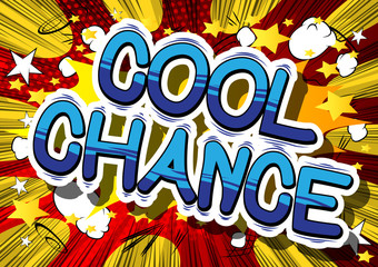Cool Chance - Comic book word on abstract background.