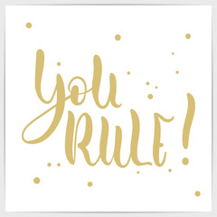 """Hand lettering quote """"You rule"""". Modern calligraphy."""
