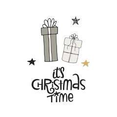 Aluminium Prints Christmas It's Christmas time - hand drawn Christmas lettering with gift boxes. Cute New Year phrase. Vector illustration
