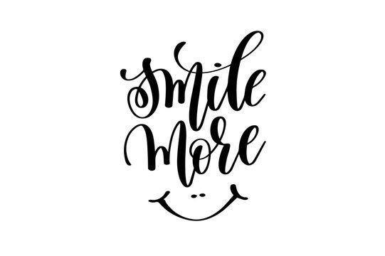 smile more - hand lettering inscription