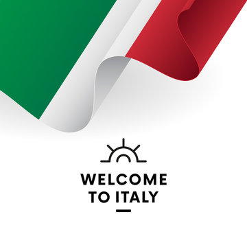 Welcome to Italy flag. Patriotic design. Vector illustration.