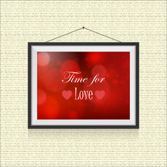 Time for love - love inscription template in photo frame hanged on the wall