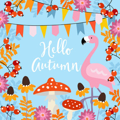 Hello autumn greeting card with hand drawn leaves, rowan berries, black-eyed susan flowers. Invitation with flamingo bird and party flags. Fall season concept. Vector illustration background.