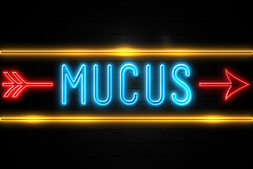 Mucus  - fluorescent Neon Sign on brickwall Front view