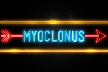Myoclonus  - fluorescent Neon Sign on brickwall Front view