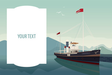 Template with large text space. Scenic view with retro ship in style of old steamer, at pier on clear day. Mountain landscape view on background. Realistic flat style