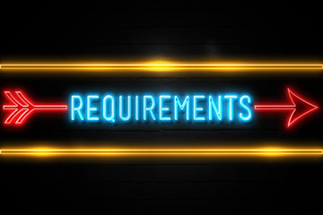 Requirements  - fluorescent Neon Sign on brickwall Front view