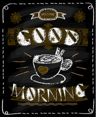 Good morning chalkboard poster with coffee