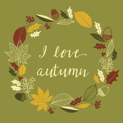 Autumn card with wreath of leaves, cones, acorns. Print design
