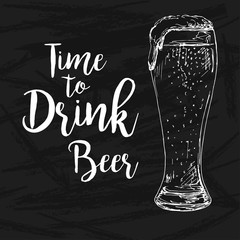 Sketch of a glass of beer on a black background. Text: Time to drink beer. Vector illustration of a sketch style.
