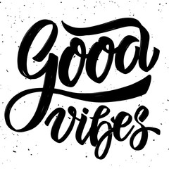 Good vibes. Hand drawn lettering on white background.